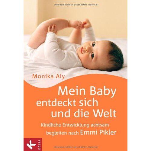 Monika Aly - Mein Baby entdeckt sich und die Welt: Kindliche Entwicklung achtsam begleiten nach Emmi Pikler - Preis vom 14.05.2021 04:51:20 h