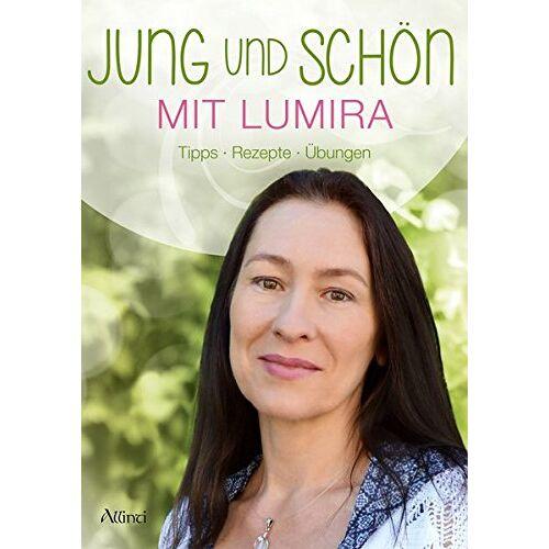 Lumira - Jung und schön mit Lumira: Tipps - Rezepte - Übungen - Preis vom 13.11.2019 05:57:01 h