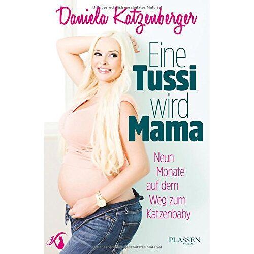 Daniela Katzenberger - Eine Tussi wird Mama: Neun Monate auf dem Weg zum Katzenbaby - Preis vom 14.05.2021 04:51:20 h