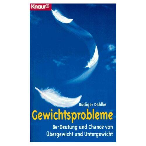 Ruediger Dahlke - Gewichtsprobleme. Be- Deutung und Chance von Übergewicht und Untergewicht. - Preis vom 13.04.2021 04:49:48 h