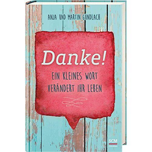 Martin Gundlach - Danke! (Das Jahr der Dankbarkeit) - Preis vom 10.05.2021 04:48:42 h