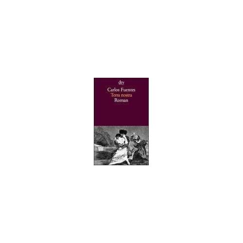 Carlos Fuentes - Terra nostra. - Preis vom 07.03.2021 06:00:26 h