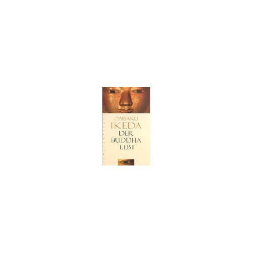Daisaku Ikeda - Der Buddha lebt - Preis vom 07.04.2021 04:49:18 h