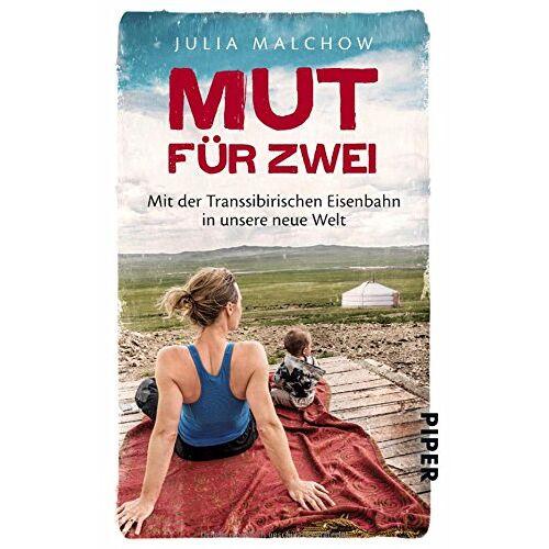 Julia Malchow - Mut für zwei: Mit der Transsibirischen Eisenbahn in unsere neue Welt - Preis vom 19.01.2021 06:03:31 h