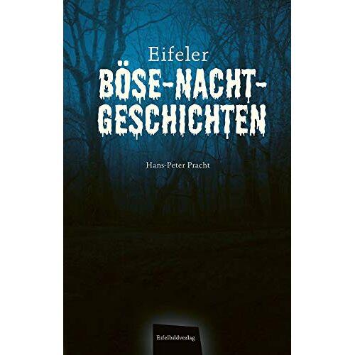 Hans-Peter Pracht - Eifeler Böse-Nacht-Geschichten - Preis vom 27.02.2021 06:04:24 h