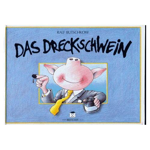 Ralf Butschkow - Das Dreckschwein - Preis vom 21.10.2020 04:49:09 h