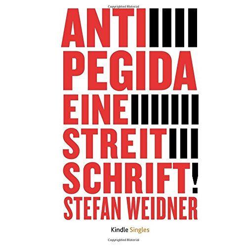 Stefan Weidner - Anti-Pegida: Eine Streitschrift - Preis vom 14.01.2021 05:56:14 h