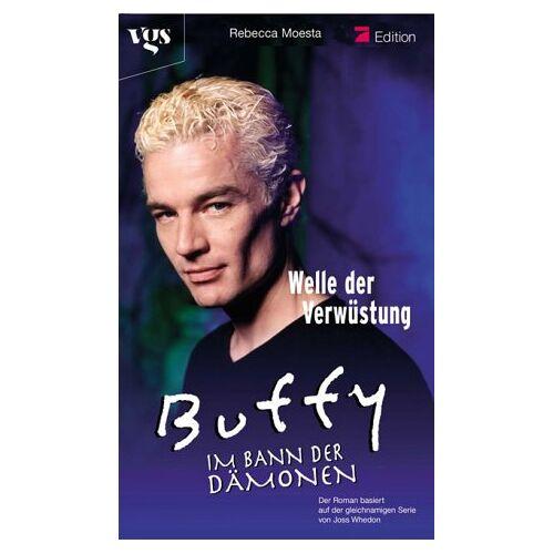Rebecca Moesta - Buffy, Im Bann der Dämonen : Welle der Verwüstung - Preis vom 28.02.2021 06:03:40 h