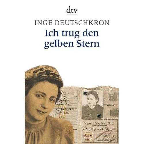 Inge Deutschkron - Ich trug den gelben Stern - Preis vom 20.10.2020 04:55:35 h