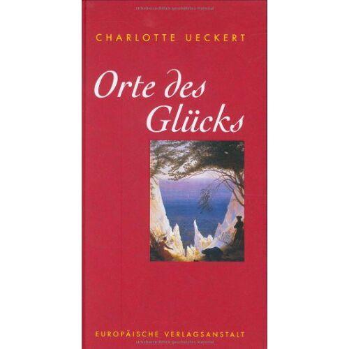 Charlotte Ueckert - Orte des Glücks - Preis vom 21.10.2020 04:49:09 h