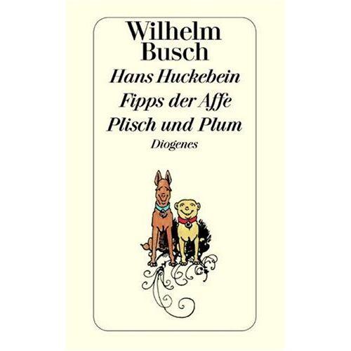 Wilhelm Busch - Hans Huckebein / Fipps der Affe / Plisch und Plum - Preis vom 09.04.2021 04:50:04 h