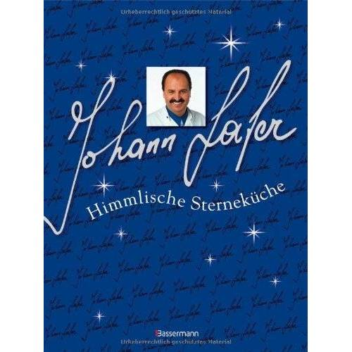 Johann Lafer - Himmlische Sterneküche - Preis vom 30.05.2020 05:03:23 h