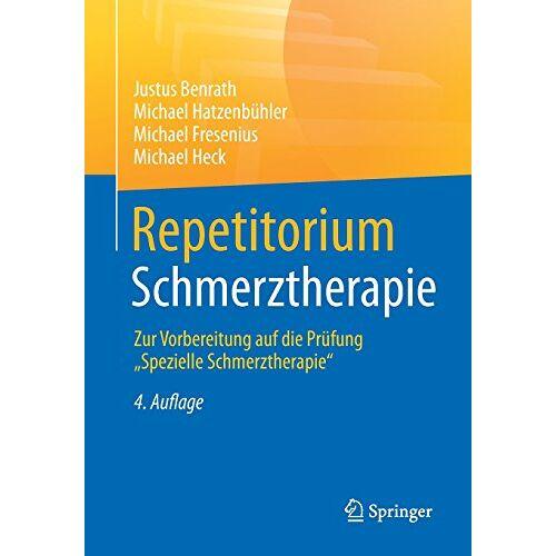 Justus Benrath - Repetitorium Schmerztherapie: Zur Vorbereitung auf die Prüfung Spezielle Schmerztherapie - Preis vom 11.05.2021 04:49:30 h