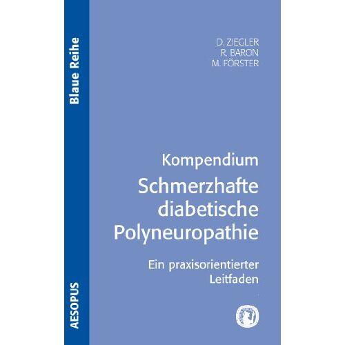 Dan Ziegler - Kompendium Schmerzhafte diabetische Polyneuropathie - Preis vom 06.09.2020 04:54:28 h