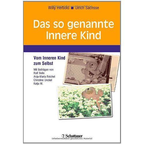 Willy Herbold - Das so genannte Innere Kind: Vom Inneren Kind zum Selbst - Preis vom 17.04.2021 04:51:59 h