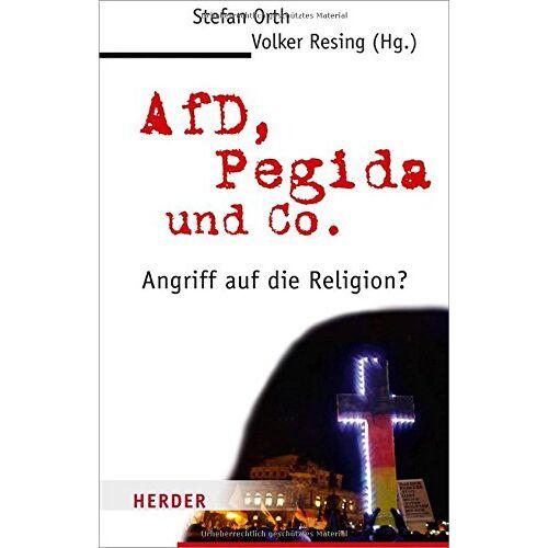 Stefan Orth - AfD, Pegida und Co.: Angriff auf die Religion? - Preis vom 14.01.2021 05:56:14 h