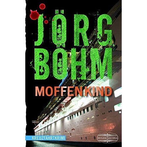 Jörg Böhm - Moffenkind: Kreuzfahrtkrimi - Preis vom 25.09.2020 04:48:35 h