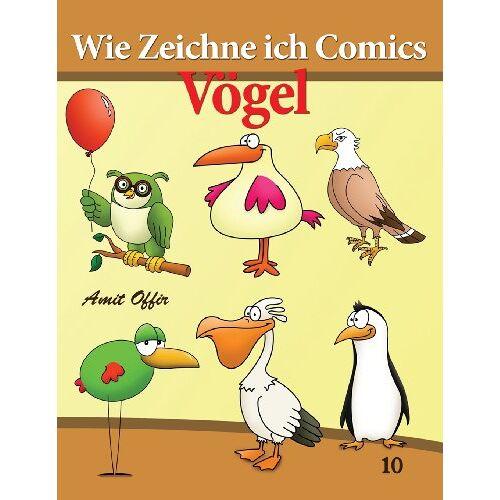 amit offir - Wie Zeichne ich Comics - Vögel: Zeichnen Bücher: Zeichnen für Anfänger Bücher - Preis vom 12.12.2019 05:56:41 h