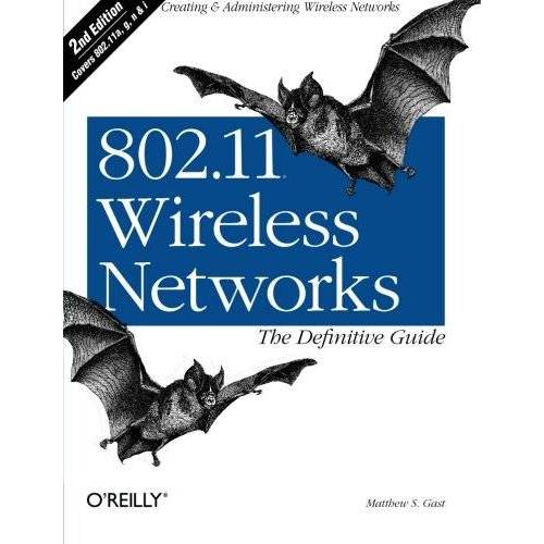 Matthew S. Gast - 802.11 Wireless Networks: The Definitive Guide - Preis vom 06.07.2020 05:02:03 h