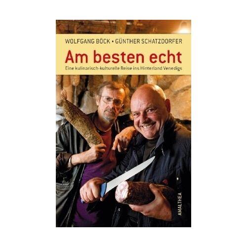Günther Schatzdorfer - Am besten echt - Eine kulinarisch-kulturelle Reise ins Hinterland Venedigs - Preis vom 28.02.2021 06:03:40 h