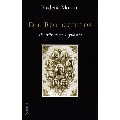Frederic Morton - Die Rothschilds: Morton, Die Rothschilds: Portrait einer Dynastie - Preis vom 20.10.2020 04:55:35 h