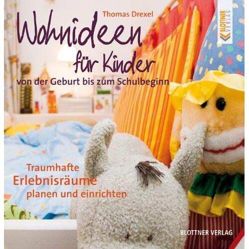 Thomas Drexel - Wohnideen für Kinder. Von der Geburt bis zum Schulbeginn - Preis vom 09.04.2021 04:50:04 h