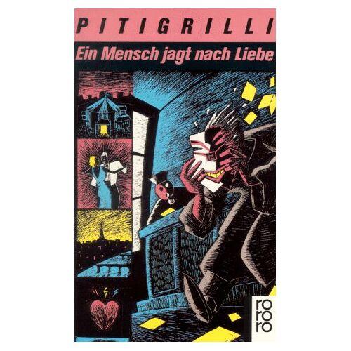 Pitigrilli - Ein Mensch jagt nach Liebe. Roman. - Preis vom 05.09.2020 04:49:05 h