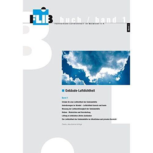 Wolfgang Bischof - Gebäude-Luftdichtheit, Band 1 - Preis vom 26.03.2020 05:53:05 h