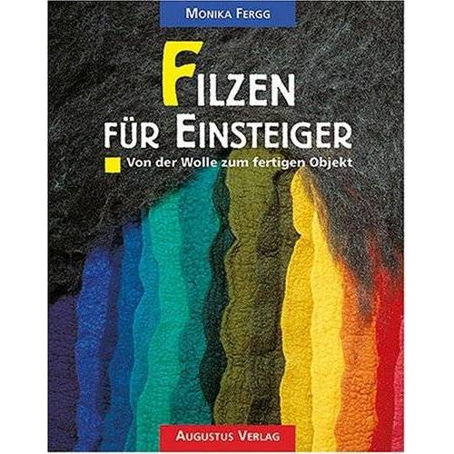 Monika Fergg - Filzen für Einsteiger. Von der Wolle zum fertigen Objekt - Preis vom 20.10.2020 04:55:35 h