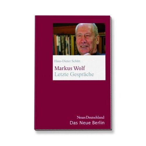 Markus Wolf - Markus Wolf. Letzte Gespräche - Preis vom 20.10.2020 04:55:35 h