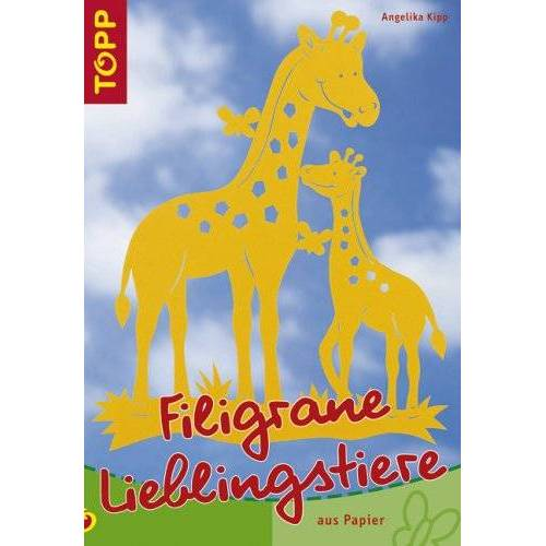 Angelika Kipp - Filigrane Lieblingstiere aus Papier - Preis vom 28.02.2021 06:03:40 h