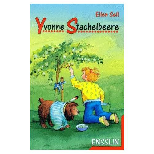 Ellen Sell - Yvonne Stachelbeere. ( Ab 9 J.) - Preis vom 20.10.2020 04:55:35 h