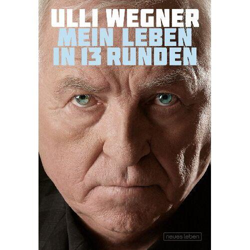 Ulli Wegner - Ulli Wegner: Mein Leben in 13 Runden - Preis vom 20.10.2020 04:55:35 h