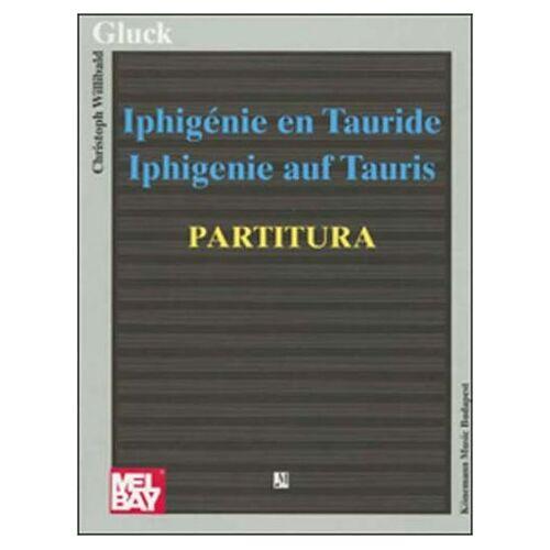 Gluck - Iphigenie En Tauride - Iphigenie auf Tauris - Partitura (Partitur) - Preis vom 21.10.2020 04:49:09 h