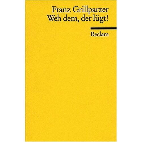 Franz Grillparzer - Weh dem, der lügt - Preis vom 06.09.2020 04:54:28 h