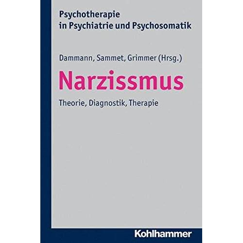 Gerhard Dammann - Narzissmus: Theorie, Diagnostik, Therapie. Psychotherapie in Psychiatrie und Psychosomatik - Preis vom 01.11.2020 05:55:11 h