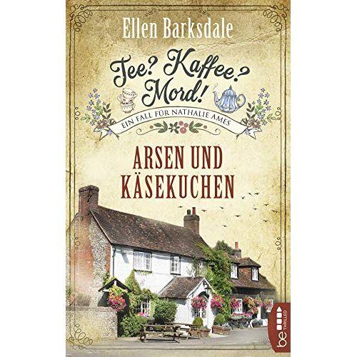 Ellen Barksdale - Tee? Kaffee? Mord! Arsen und Käsekuchen - Preis vom 16.04.2021 04:54:32 h