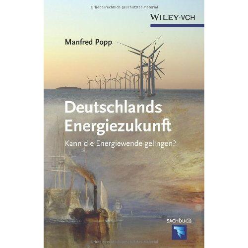 Manfred Popp - Deutschlands Energiezukunft: Kann die Energiewende gelingen? - Preis vom 13.04.2021 04:49:48 h
