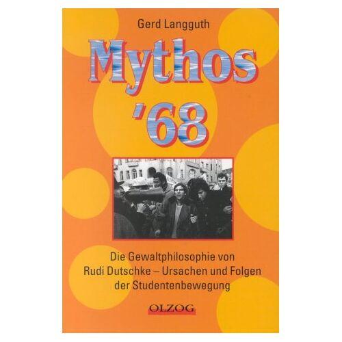 Gerd Langguth - Mythos '68 - Preis vom 05.09.2020 04:49:05 h