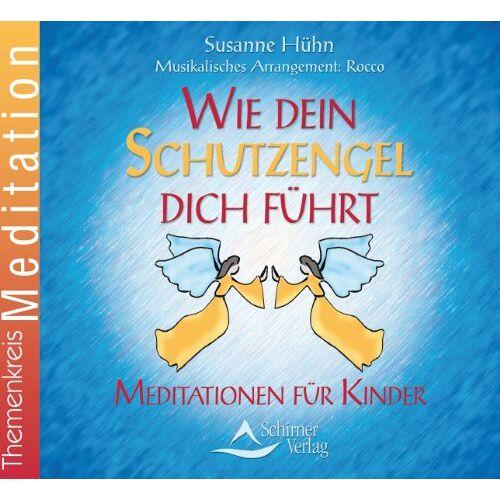 Susanne Hühn - Wie dein Schutzengel dich führt - Meditationen für Kinder - Preis vom 06.09.2020 04:54:28 h