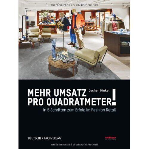 Jochen Hinkel - Mehr Umsatz pro Quadratmeter!: In 5 Schritten zu Erfolg im Fashion Retail - Preis vom 14.05.2021 04:51:20 h