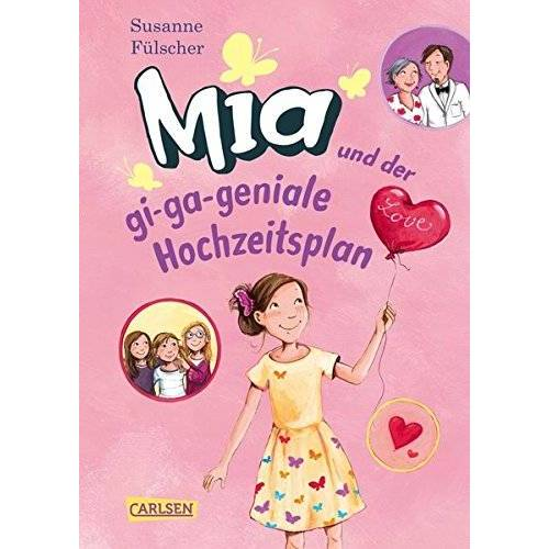Susanne Fülscher - Mia 10: Mia und der gi-ga-geniale Hochzeitsplan - Preis vom 14.10.2019 04:58:50 h