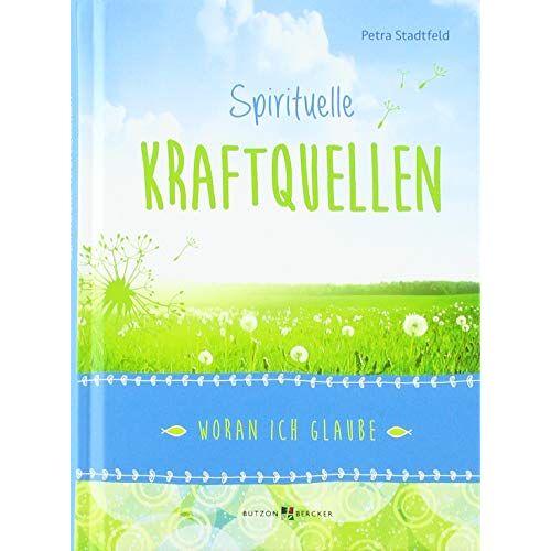 Petra Stadtfeld - Spirituelle Kraftquellen: Woran ich glaube - Preis vom 13.11.2019 05:57:01 h
