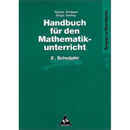 Wilhelm Schipper - Handbücher Mathematik: Handbuch für den Mathematikunterricht an Grundschulen: 2. Schuljahr (Handbücher für den Mathematikunterricht 1. bis 4. Schuljahr) - Preis vom 13.05.2021 04:51:36 h