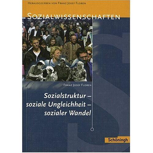 Floren, Franz J. - Sozialstruktur, soziale Ungleichheit, sozialer Wandel. (Lernmaterialien) - Preis vom 14.04.2021 04:53:30 h