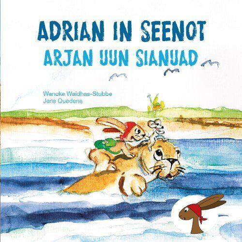 Wencke Waidhas-Stubbe - Adrian in Seenot - Arjan uun Sianuad: zweisprachig, deutsch / Amrumer friesisch (öömrang) - Preis vom 20.10.2020 04:55:35 h