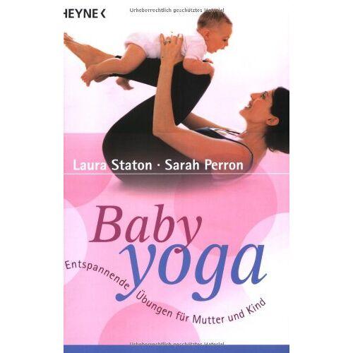 Laura Staton - Baby-Yoga. Entspannende Übungen für Mutter und Kind. - Preis vom 28.05.2020 05:05:42 h