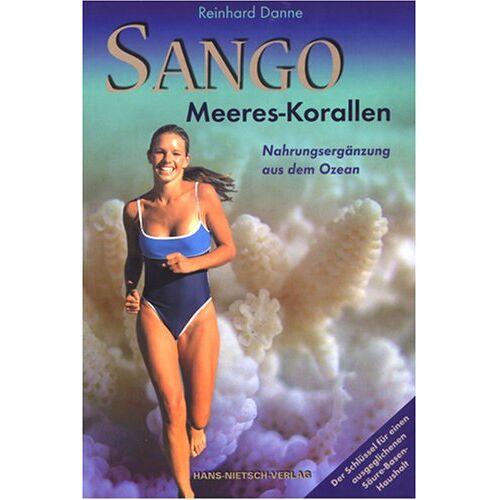 Reinhard Danne - Sango - Meereskorallen: Nahrungsergänzung aus dem Ozean - Bio - Preis vom 06.05.2021 04:54:26 h