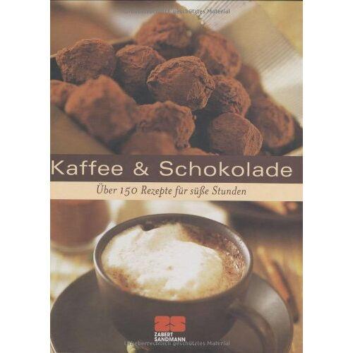 o.A. - Kaffee & Schokolade: Über 175 Rezepte für süße Stunden - Preis vom 06.09.2020 04:54:28 h