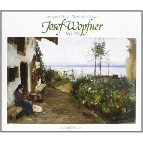 Irmgard Holz - Josef Wopfner: 1843-1927 - Preis vom 20.10.2020 04:55:35 h
